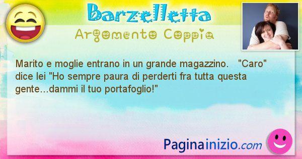 Barzelletta argomento Coppia: Marito e moglie entrano in un grande magazzino.   ... (id=1484)