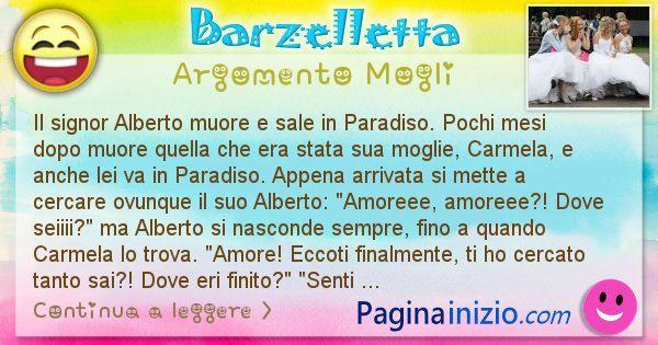 Barzelletta argomento Mogli: Il signor Alberto muore e sale in Paradiso. Pochi mesi ... (id=2378)