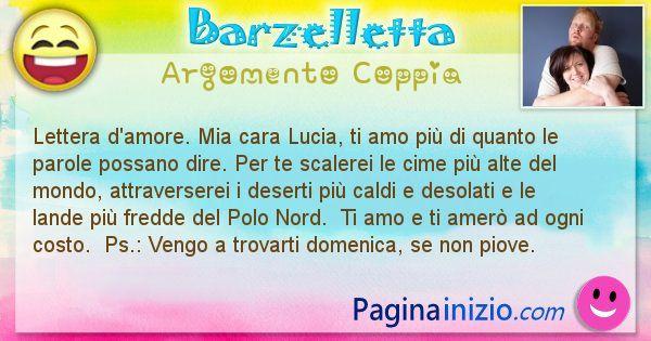 Barzelletta argomento Coppia: Lettera d'amore. Mia cara Lucia, ti amo più di quanto ... (id=2646)