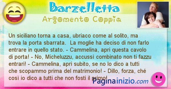 Barzelletta argomento Coppia: Un siciliano torna a casa, ubriaco come al solito, ma ... (id=2680)