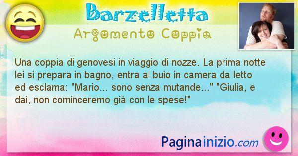 Barzelletta argomento Coppia: Una coppia di genovesi in viaggio di nozze. La prima ... (id=2753)