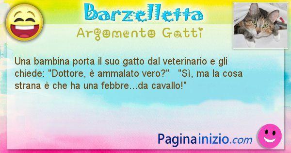 Barzelletta argomento Gatti: Una bambina porta il suo gatto dal veterinario e gli ... (id=1046)