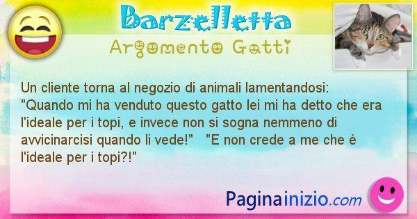 Barzelletta argomento Gatti: Un cliente torna al negozio di animali lamentandosi: ... (id=1053)