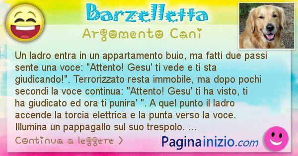 Barzelletta argomento Cani: Un ladro entra in un appartamento buio, ma fatti due ... (id=1999)