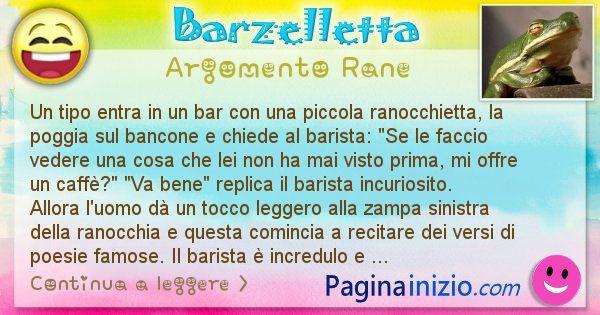 Barzelletta argomento Rane: Un tipo entra in un bar con una piccola ranocchietta, la ... (id=2282)