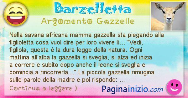 Barzelletta argomento Gazzelle: Nella savana africana mamma gazzella sta spiegando alla ... (id=2488)