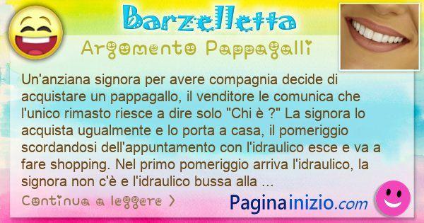 Barzelletta argomento Pappagalli: Un'anziana signora per avere compagnia decide di ... (id=3118)