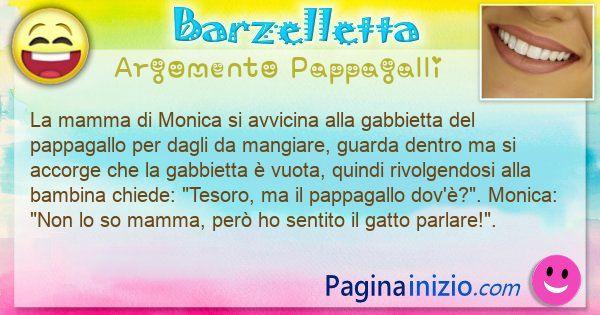 Barzelletta argomento Pappagalli: La mamma di Monica si avvicina alla gabbietta del ... (id=3125)