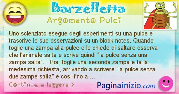 Barzelletta argomento Pulci: Uno scienziato esegue degli esperimenti su una pulce e ... (id=809)