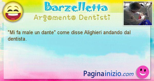 Come disse argomento Dentisti: Mi fa male un dante come disse Alighieri andando dal ... (id=595)