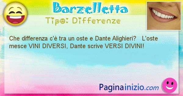 Differenze: Che differenza c'è tra un oste e Dante ... (id=1475)