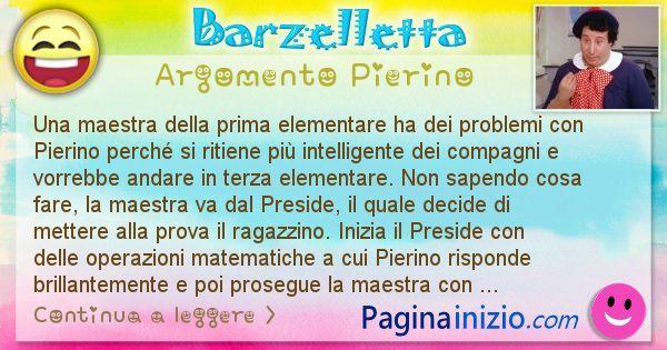 Barzelletta argomento Pierino: Una maestra della prima elementare ha dei problemi con ... (id=2461)