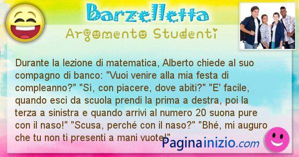 Barzelletta argomento Studenti: Durante la lezione di matematica, Alberto chiede al suo ... (id=2496)