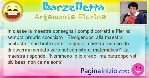 Barzelletta argomento Pierino: In classe la maestra consegna i compiti corretti e ... (id=2654)