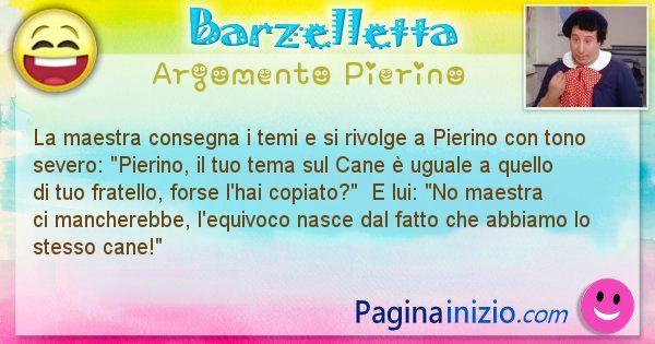 Barzelletta argomento Pierino: La maestra consegna i temi e si rivolge a Pierino con ... (id=2804)