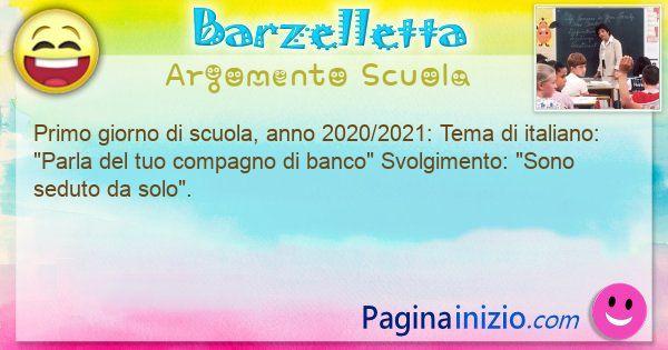 Barzelletta argomento Scuola: Primo giorno di scuola, anno 2020/2021: Tema di ... (id=3050)