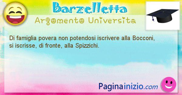 Barzelletta argomento Universita: Di famiglia povera non potendosi iscrivere alla Bocconi, ... (id=678)
