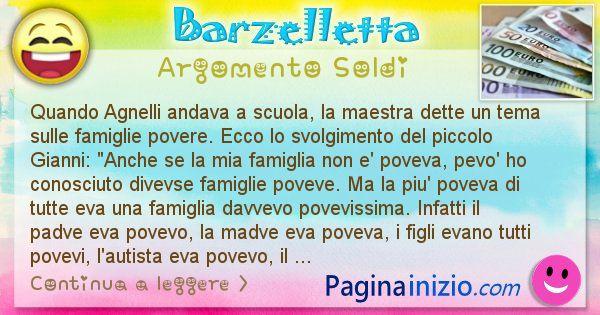 Barzelletta argomento Soldi: Quando Agnelli andava a scuola, la maestra dette un tema ... (id=777)