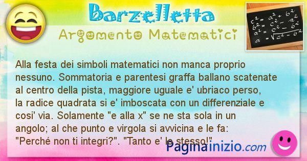 Barzelletta argomento Matematici: Alla festa dei simboli matematici non manca proprio ... (id=855)