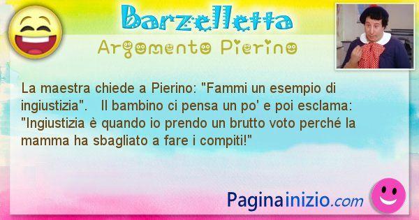Barzelletta argomento Pierino: La maestra chiede a Pierino: Fammi un esempio di ... (id=900)