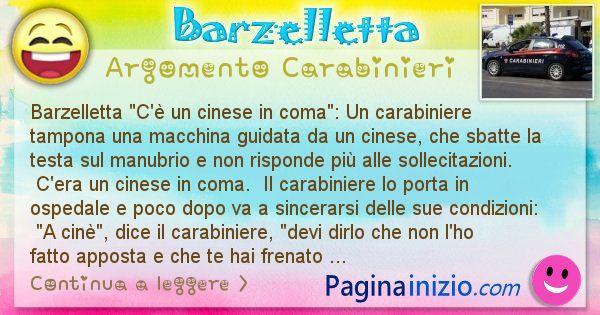 Barzelletta argomento Carabinieri: Barzelletta C'è un cinese in coma: Un carabiniere ... (id=2700)