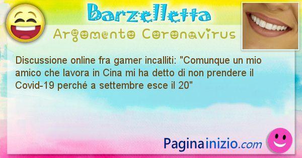 Barzelletta argomento Coronavirus: Discussione online fra gamer incalliti: Comunque un ... (id=2982)