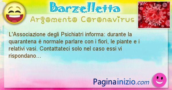 Barzelletta argomento Coronavirus: L'Associazione degli Psichiatri informa: durante la ... (id=2995)