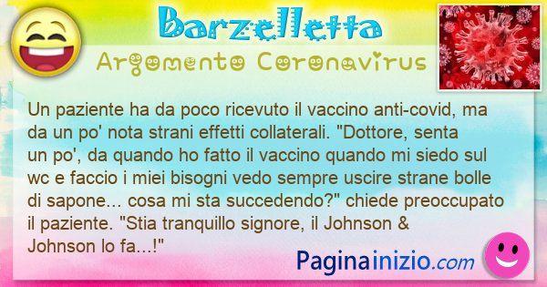 Barzelletta argomento Coronavirus: Un paziente ha da poco ricevuto il vaccino anti-covid, ma ... (id=3106)