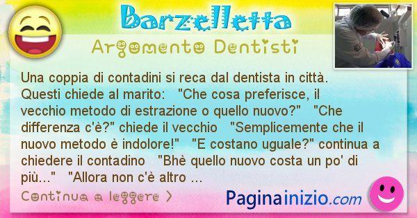 Barzelletta argomento Dentisti: Una coppia di contadini si reca dal dentista in città. ... (id=1522)