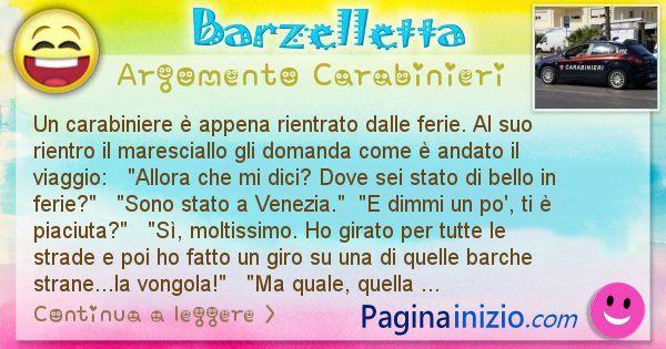 Barzelletta argomento Carabinieri: Un carabiniere è appena rientrato dalle ferie. Al suo ... (id=1787)