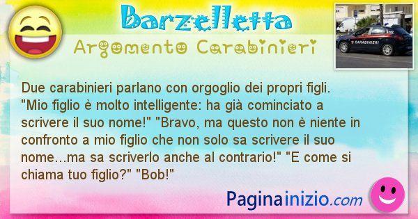 Barzelletta argomento Carabinieri: Due carabinieri parlano con orgoglio dei propri figli. ... (id=1800)
