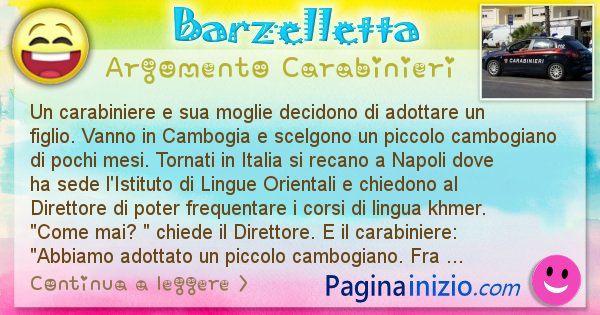Barzelletta argomento Carabinieri: Un carabiniere e sua moglie decidono di adottare un ... (id=1807)