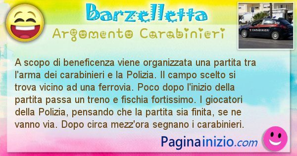 Barzelletta argomento Carabinieri: A scopo di beneficenza viene organizzata una partita tra ... (id=1835)