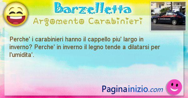 Barzelletta argomento Carabinieri: Perche' i carabinieri hanno il cappello piu' largo in ... (id=1842)