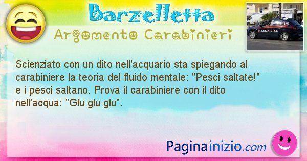 Barzelletta argomento Carabinieri: Scienziato con un dito nell'acquario sta spiegando al ... (id=1873)
