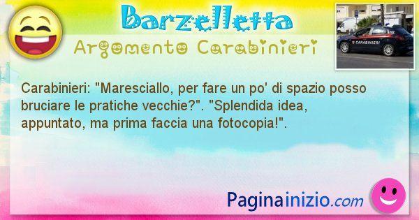 Barzelletta argomento Carabinieri: Carabinieri: Maresciallo, per fare un po' di spazio ... (id=1876)
