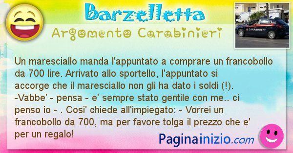 Barzelletta argomento Carabinieri: Un maresciallo manda l'appuntato a comprare un ... (id=1878)