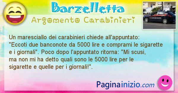 Barzelletta argomento Carabinieri: Un maresciallo dei carabinieri chiede all'appuntato: ... (id=1883)