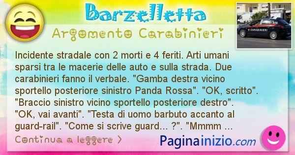 Barzelletta argomento Carabinieri: Incidente stradale con 2 morti e 4 feriti. Arti umani ... (id=1886)