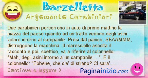 Barzelletta argomento Carabinieri: Due carabinieri percorrono in auto di primo mattino la ... (id=2078)