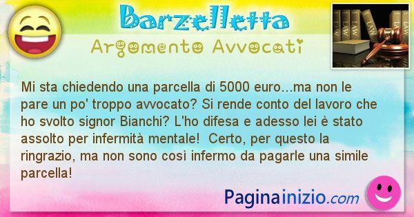 Barzelletta argomento Avvocati: Mi sta chiedendo una parcella di 5000 euro...ma non le ... (id=2109)