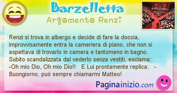 Barzelletta argomento Renzi: Renzi si trova in albergo e decide di fare la doccia, ... (id=2270)