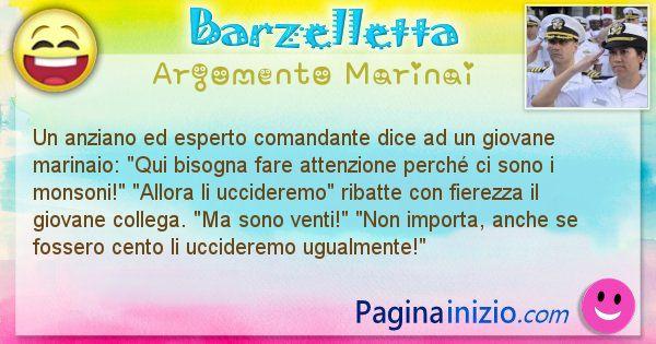 Barzelletta argomento Marinai: Un anziano ed esperto comandante dice ad un giovane ... (id=2355)