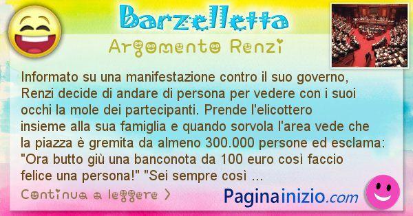 Barzelletta argomento Renzi: Informato su una manifestazione contro il suo governo, ... (id=2497)