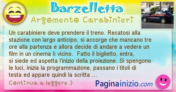 Barzelletta argomento Carabinieri: Un carabiniere deve prendere il treno. Recatosi alla ... (id=2504)
