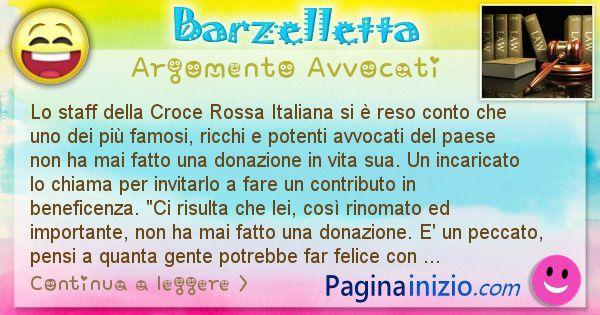 Barzelletta argomento Avvocati: Lo staff della Croce Rossa Italiana si è reso conto che ... (id=2512)