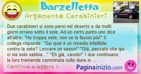 Barzelletta argomento Carabinieri: Due carabinieri si sono persi nel deserto e da molti ... (id=2550)