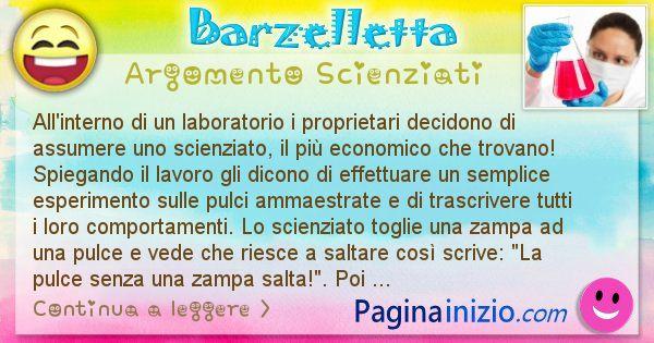 Barzelletta argomento Scienziati: All'interno di un laboratorio i proprietari decidono di ... (id=2644)