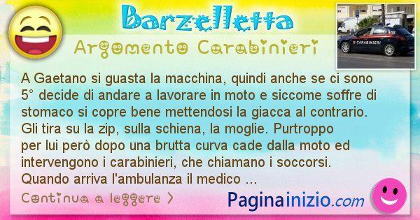 Barzelletta argomento Carabinieri: A Gaetano si guasta la macchina, quindi anche se ci sono ... (id=2900)