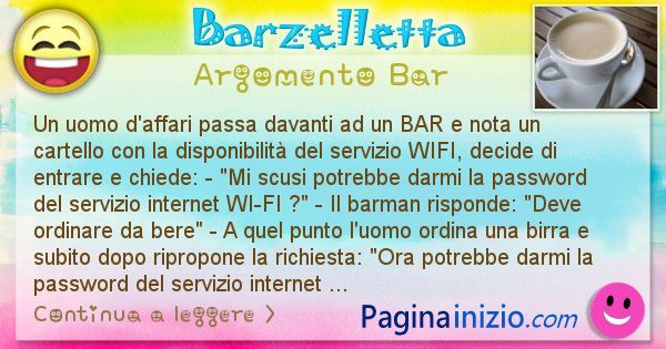 Barzelletta argomento Bar: Un uomo d'affari passa davanti ad un BAR e nota un ... (id=2912)